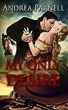 My Only Desire (Guns & Garters Western Romance Adventure)