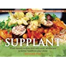 Supplant: Plant-based recipes that add color, adventure & better health to your plate