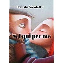Sei qui per me (Italian Edition)
