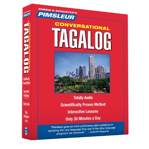 Pimsleur Tagalog Conversational Course - Level 1 Lessons 1-16 CD: Learn to Speak and Understand Tagalog with Pimsleur Language Programs by Pimsleur (COR)