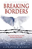 Breaking Borders, Alexander Harris, 0595454151