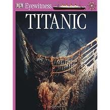 DK Eyewitness Books: Titanic by Simon Adams (2009-04-20)