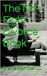The No-Fight Divorce Book