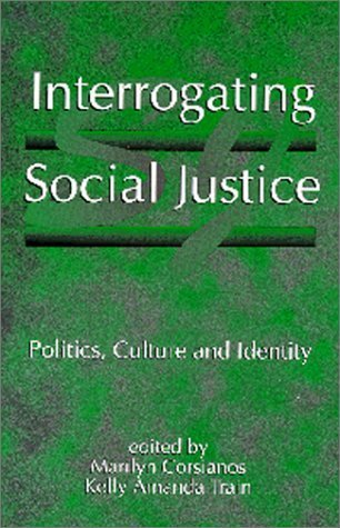 Interrogating Social Justice: Politics, Culture and Identity 1st Edition by Corsianos, Marilyn published by Canadian Scholars Press Paperback