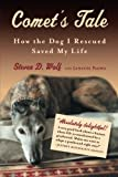 img - for Comet's Tale: How the Dog I Rescued Saved My Life book / textbook / text book