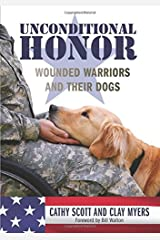 Unconditional Honor: Wounded Warriors and Their Dogs Hardcover