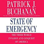 State of Emergency: The Third World Invasion and Conquest of America | Patrick J. Buchanan