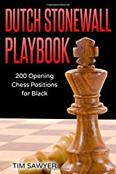 Dutch Stonewall Playbook: 200 Opening Chess Positions for Black (Chess Opening Playbook)
