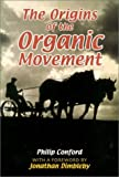 img - for The Origins of the Organic Movement by Philip Conford (2001-09-01) book / textbook / text book