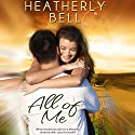 All of Me: Starlight Hill Audiobook by Heatherly Bell Narrated by Maxine Mitchell
