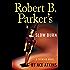 Robert B. Parker's Slow Burn (Spenser)