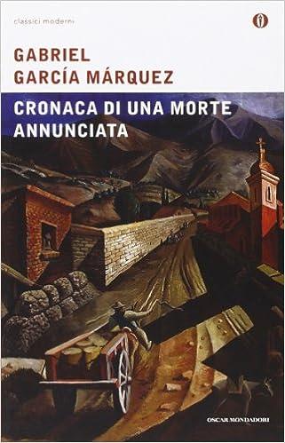 Cronaca di una morte annunciata Oscar classici moderni: Amazon.es: Gabriel García Márquez, D. Puccini: Libros en idiomas extranjeros