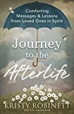 Journey to the Afterlife: Comforting Messages & Lessons from Loved Ones in Spirit