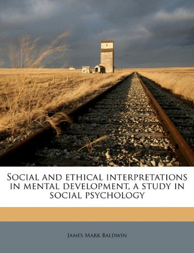 Download Social and ethical interpretations in mental development, a study in social psychology pdf