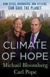 NEW YORK TIMES BESTSELLER      From Mayor Michael Bloomberg and former head of the Sierra Club Carl Pope comes a manifesto on how the benefits of taking action on climate change are concrete, immediate, and immense. They explore climate chang...