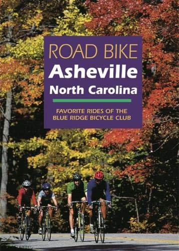 Road Bike Asheville, North Carolina: Favorite Rides of the Blue Ridge Bicycle Club