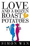 Love and a Dozen Roast Potatoes