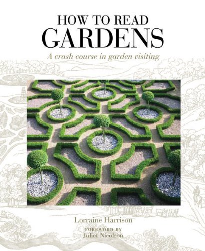 How to Read Gardens: A Crash Course in Garden Appreciation by Lorraine Harrison (2010-05-04) (Garten Kiosk)