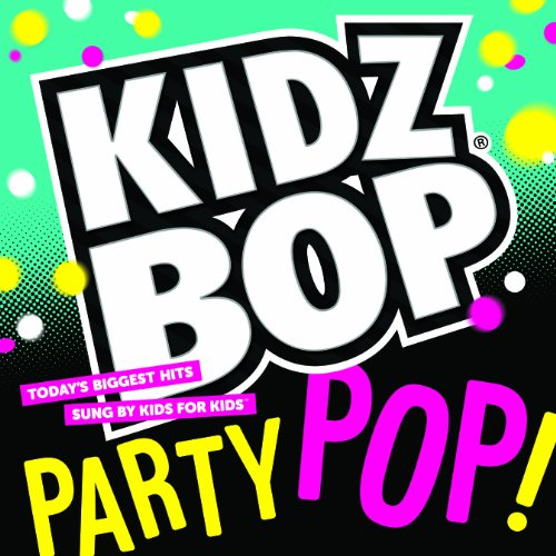 Music : KIDZ BOP Party Pop