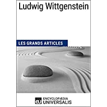 Ludwig Wittgenstein: Les Grands Articles d'Universalis (French Edition)