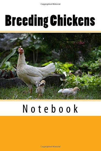 Breeding Chickens: 150 page lined notebook pdf