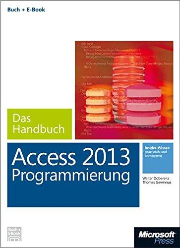 Microsoft Access 2013 Programmierung - Das Handbuch (Buch + E-Book) Gebundenes Buch – 18. Juli 2013 Walter Doberenz Thomas Gewinnus 3866454716 978-3-86645-471-2