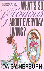 What's So Glorious About Everyday Living?
