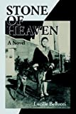 Stone of Heaven, Lucille Bellucci, 0595355498