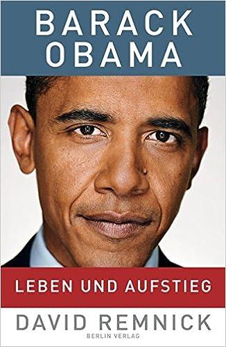 barack obama leben und aufstieg amazonde david remnick friedrich griese bcher - Barack Obama Lebenslauf