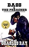Bass And The Preacher: A Western Adventure: The Adventures of Deputy U.S. Marshal Bass Reeves