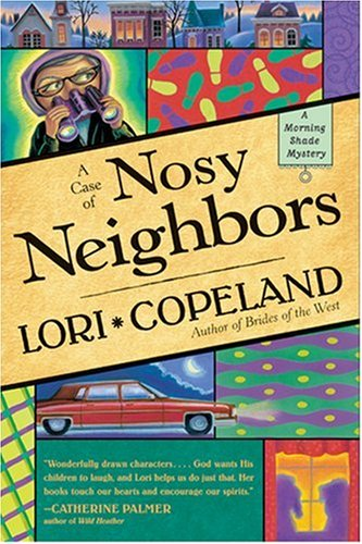 A Case of Nosy Neighbors (A Morning Shade Mystery)