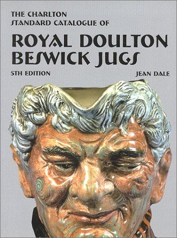 The Charlton Standard Catalogue Of Royal Doulton Beswick Jugs, 5th Edition
