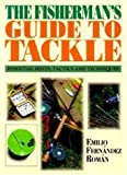 The Fisherman's Guide to Tackle, Emilio Fernandez Roman, 1840370564