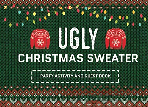 Ugly Christmas Sweater Party Activity and Guest Book: Fill in the Blanks, Drawing and Multiple Choice (Fun Activity for Holiday Parties) -