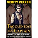 Two Cabin Boys and a Captain (Gay Regency Romance) : Gay Historical Regency First Time Victorian Menage Romance (Lust On The High Seas Book 7)