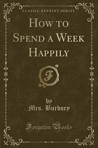 How to Spend a Week Happily (Classic - Usa Burbury
