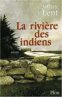 La Rivière des indiens par Lent