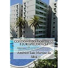 Condominio: Doutrina e Jurisprudencia: Teoria Geral do Condominio, Condominio Comum, Condominio Edilicio, Loteamento Fechado, Time-Sharing, Shopping Center, Clubes de Campo, Cemiterios, Direit