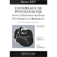 Universaux de psychanalyse dans le traitement des états psychotiques et borderline