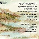 Alan Hovhaness: Symphony Etchmiadzin (Symphony No. 21) / Armenian Rhapsody No. 3 / Mountains and Rivers Without End / Fra Angelico