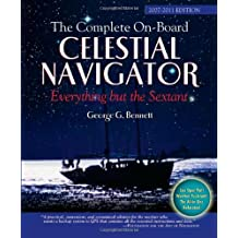The Complete On-Board Celestial Navigator, 2007-2011 Edition: Everything But the Sextant