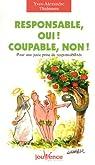 Responsable, oui ! Coupable, non ! : Pour une juste prise de responsabilités par Thalmann