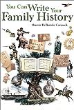 You Can Write Your Family History, Sharon DeBartolo Carmack, 1558706410