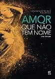 Amor que não tem nome: Um conto da trilogia Puro Êxtase (Portuguese Edition)