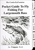 img - for Pocket Guide to Fly Fishing for Largemouth Bass by Ron Cordes (2005-12-31) book / textbook / text book