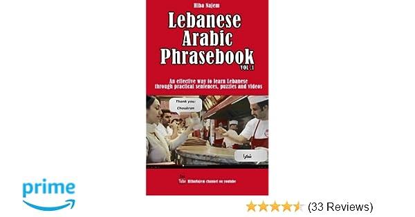 Lebanese Arabic Phrasebook Vol  1: An effective way to learn