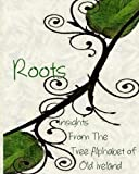 img - for Roots: Insights From the Tree Alphabet of Old Ireland book / textbook / text book