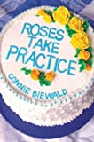 img - for Roses Take Practice book / textbook / text book