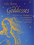 The Book of Goddesses, Liz Simpson and Roni Joy, 0764153013