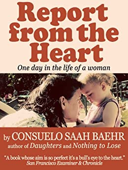 Report From The Heart (24 hours in the mind of a mother) by [Baehr, Consuelo Saah]